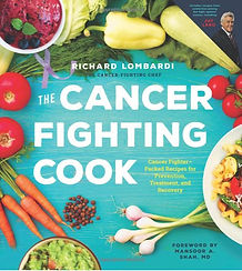 The Cancer Fighting Chef by Richard Lombardi