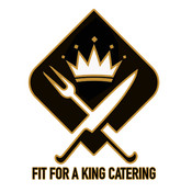 FIT FOR A KING CATERING