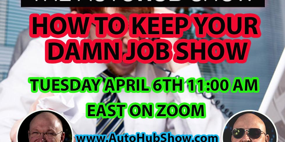 How To Keep Your Damn Job Show