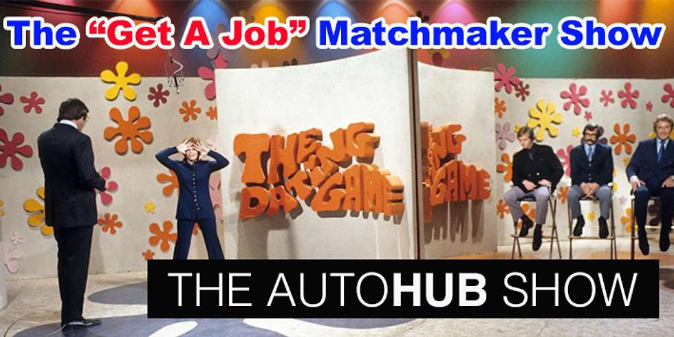 """The Matchmaker """"Get A Job Show"""""""
