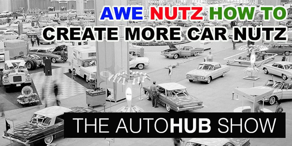 Awe Nutz - How To Create More Car Nutz Show