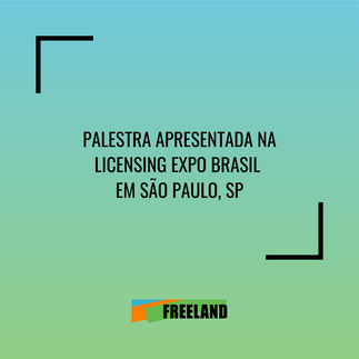 LECTURE PRESENTED AT LICENSING EXPO BRASIL IN SÃO PAULO, SP