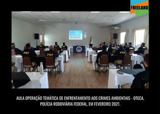 AULA PARA A OPERAÇÃO TEMÁTICA DE ENFRENTAMENTO AOS CRIMES AMBIENTAIS DA POLÍCIA RODOVIÁRIA FEDERAL