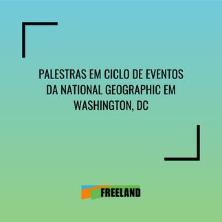 PALESTRAS EM CICLO DE EVENTOS DA NATIONAL GEOGRAPHIC EM WASHINGTON, DC