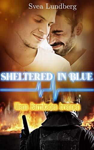 Sheltered in blue - Wenn die Barrikaden brennen Svea Lundberg