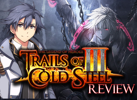 The Legend of Heroes: Trails of Cold Steel III Review (STEAM & PS4)