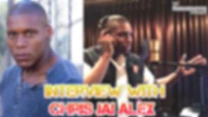 Chris Jai Alex Interview.jpg
