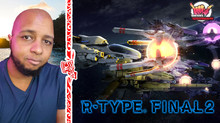 R-Type Final 2 Review