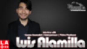 Luis Alamilla Interview.jpg