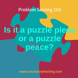 Problem Solving 101: Puzzle Piece or Puzzle Peace?