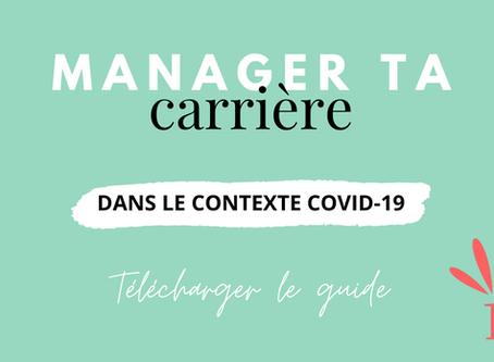 Manager ta carrière dans le nouveau contexte Covid-19