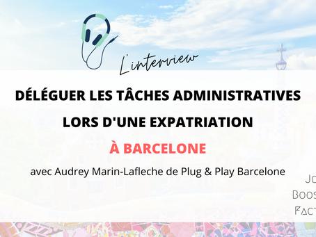 Déléguer les tâches administratives lors d'une expatriation à Barcelone