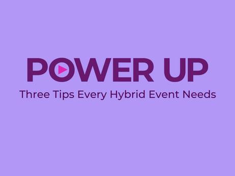 Three Tips Every Hybrid Event Needs