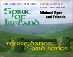 SPIRIT OF IRELAND with Michael Ryan & Friends, on Wednesday March 14, 2012 @ 7:30pm