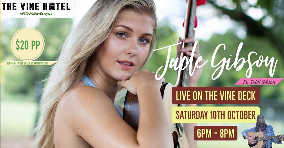 SOLD OUT Jade Gibson live on the deck! Ft Tahli Gibson 10/10 (6pm-8pm)