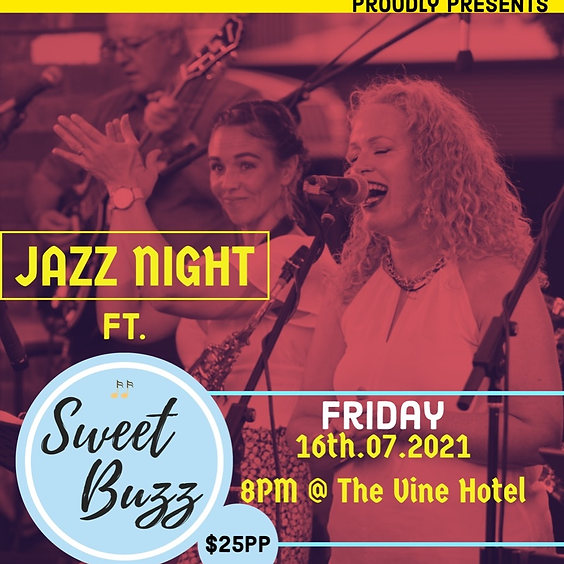 Jazz night Ft. Sweet Buzz, Live at The Vine 16/07/21