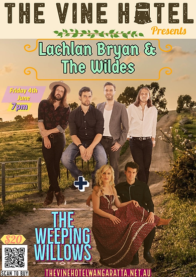 Lachlan Bryan and The Wildes + The Weeping Willows @ The Vine Friday 4th June