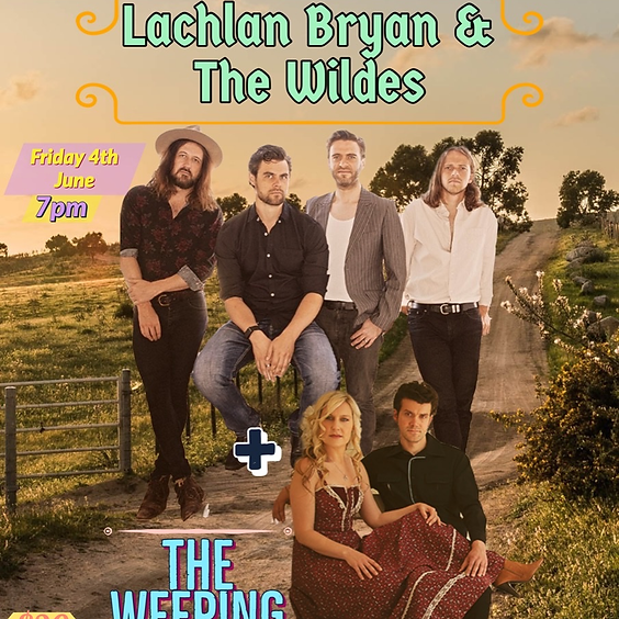 Lachlan Bryan and The Wildes + The Weeping Willows @ The Vine
