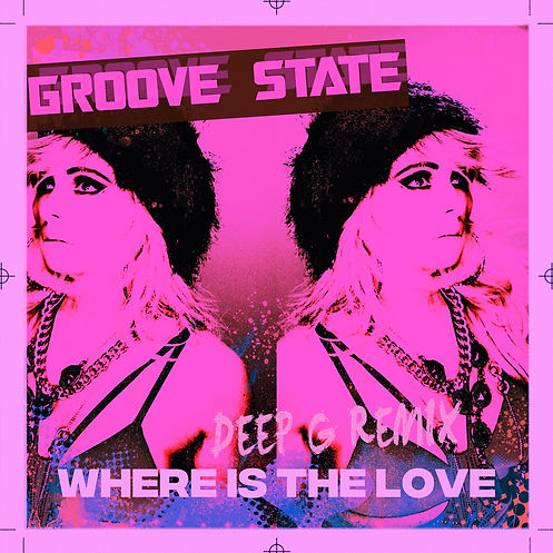 GROOVE STATE - WHERE IS THE LOVE - REMIX