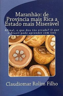 Maranhão: de Província mais rica a Estado mais Miserável