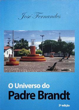 O Universo do Padre Brandt 2ª edição