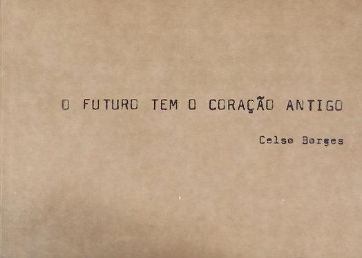 O futuro tem o coração antigo
