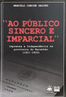 """""""Ao público sincero e imparcial"""""""