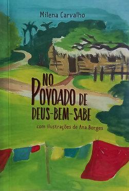 No povoado de Deus-bem-sabe Milena Carvalho
