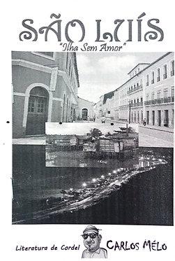"São Luís: ""Ilha sem Amor"""