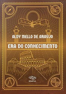 Era do Conhecimento - Aldy Mello de Araújo