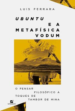 Ubuntu e a Metafísica Vodum  Autor: Luis Ferrara