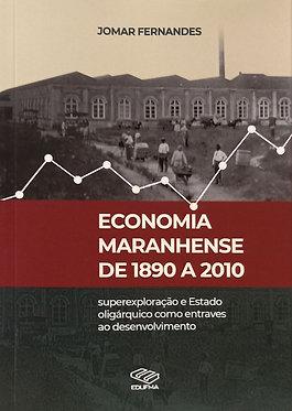 Economia Maranhense de 1890 a 2010