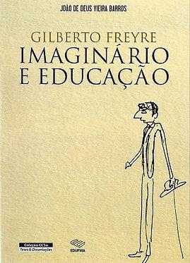 Gilberto Freyre: imaginário e educação