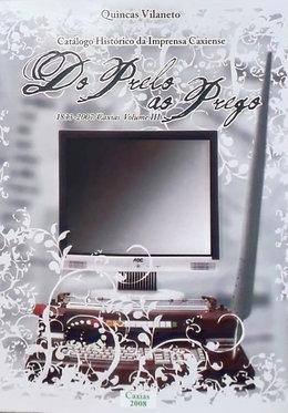Do prelo ao prego 1833-2007/Caxias Volume III