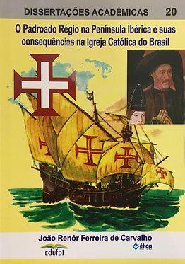 O Padroado Régio na Península Ibérica
