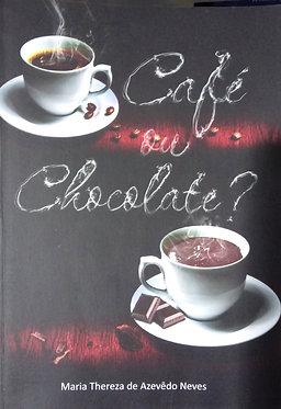 Café ou Chocolate?