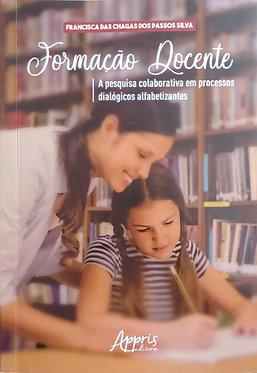Formação Docente: A pesquisa colaborativa em processos dialógicos alfabetizamos