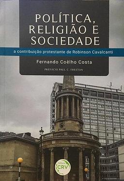 Política, Religião e Sociedade: a contribuição protestante de Robinson Cavalcanti