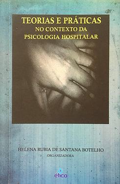 """""""Teorias e práticas no contexto da Psicologia Hospitalar"""""""