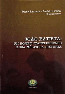 João Batista: Um Homem Itapecuruense
