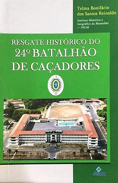 Resgate Histórico do 24° Batalhão de Caçadores