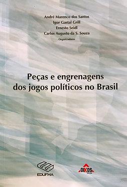 Peças e engrenagens dos jogos políticos no Brasil