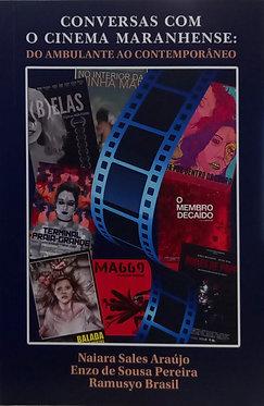 Conversas com o cinema maranhense: do ambulante ao contemporâneo
