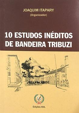 10 estudos Inéditos de Bandeira Tribuzi