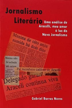 Jornalismo Literário: uma análise de Aracellim, meu amor à luz do novo jornalismo
