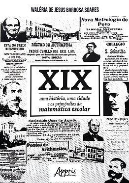XIX: Uma História, Uma Cidade e os Primórdios da Matemática Escolar