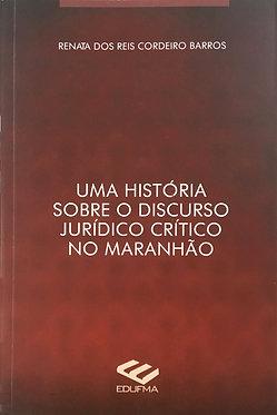 Uma História sobre o discurso jurídico crítico no Maranhão