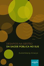 Desafios na gestão da saúde pública no SUS