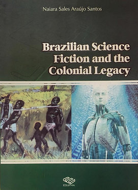 Brazilian Science Fictionand the colonial legacy