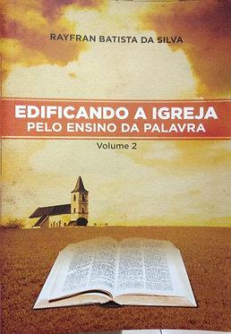Edificando a igreja pelo ensino da palavra Vol. 2